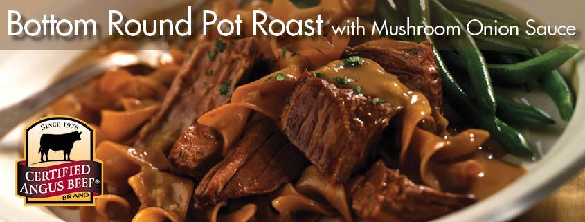 Bottom Round Pot Roast with Mushroom Onion Sauce Recipe